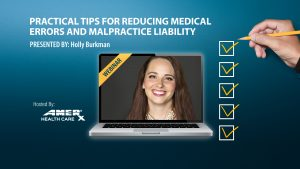 Webinar: Practical Tips For Reducing Medical Errors And Malpractice Liability