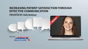 Webinar: Increasing Patient Satisfaction Through Effective Communication