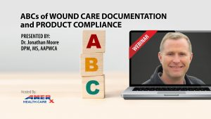 Webinar: ABCs of Wound Care Documentation and Product Compliance