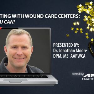 Webinar: Competing With Wound Care Centers-Yes , You Can!